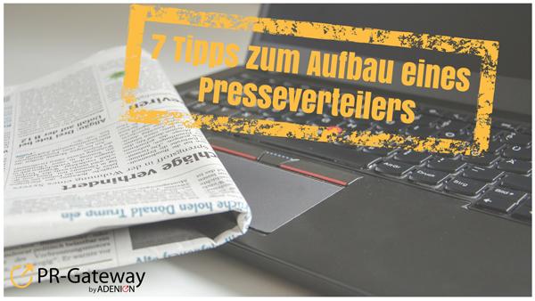 7 Tipps zum Aufbau eines gut gepflegten Presseverteilers